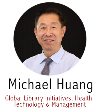 Michael Huang, Subject Specialist for Global Library Initiatives, Health Technology and Management